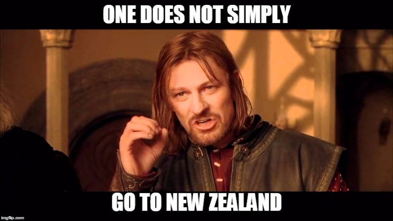 One does not simply go to New Zealand